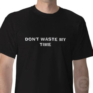 Don't Waste My Time