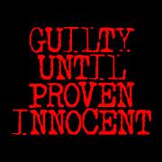Innocent untill proven guilty